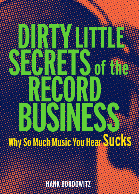 Dirty Little Secrets, Record Business, Why So Much, Music You Hear Sucks, Toby Elwin, strategy, payola, music industry crime