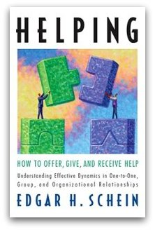 Helping: How to Offer, Give, and Receive Help; Edgar Schein telwin amajorc