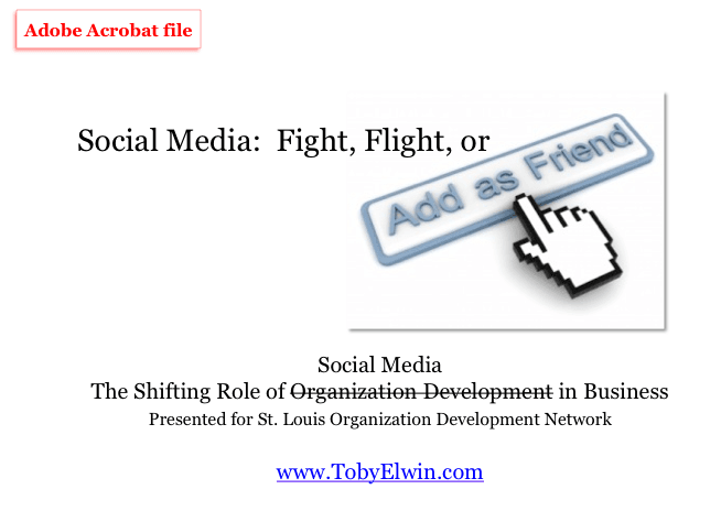 Social Media: Fight Flight or Friend, Shifting Role of Social Media in Business, toby elwin, st louis, organization development, Shifting Role, organization development, Business, adobe